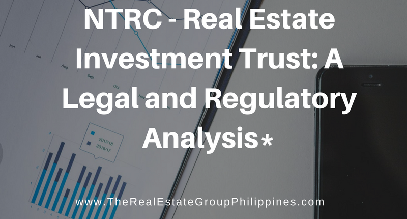 NTRC – REAL ESTATE INVESTMENT TRUST: A LEGAL AND REGULATORY ANALYSIS*