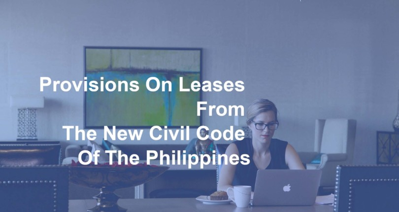 PROVISIONS ON LEASES FROM THE NEW CIVIL CODE OF THE PHILIPPINES