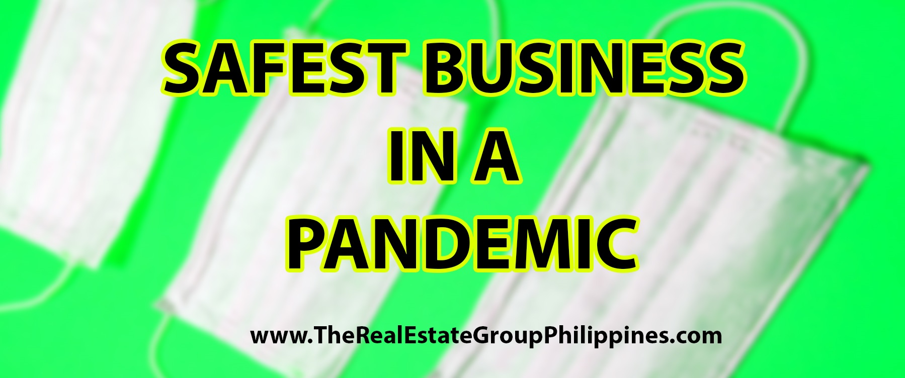 SAFEST BUSINESS IN A PANDEMIC